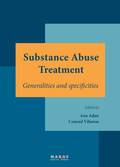 SUBSTANCE ABUSE TREATMENT : GENERALITIES AND SPECIFICITIES