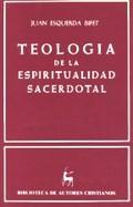 TEOLOGÍA DE LA ESPIRITUALIDAD SACERDOTAL.