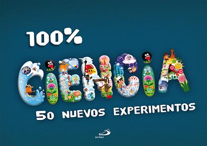 100% CIENCIA : 50 NUEVOS EXPERIMENTOS