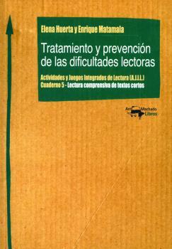 TRATAMIENTO Y PREVENCIÓN DE LAS DIFICULTADES LECTORAS. ACTIVIDADES Y JUEGOS INTEGRADOS DE LECTU