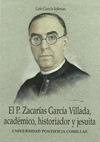 PADRE ZACARÍAS GARCÍA VILLADA, ACADÉMICO, HISTORIADOR Y JESUITA