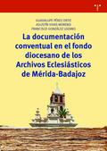 LA DOCUMENTACIÓN CONVENTUAL EN EL FONDO DIOCESANO DE LOS ARCHIVOS ECLESIÁSTICOS