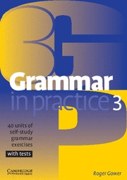 GRAMMAR IN PRACTICE 3 WITH TESTS