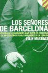 LOS SEÑORES DE BARCELONA: HISTORIA DE LOS HOMBRES MÁS RICOS EN CATALUÑ