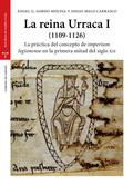LA REINA URRACA I (1109-1126)                                                   LA PRÁCTICA DEL