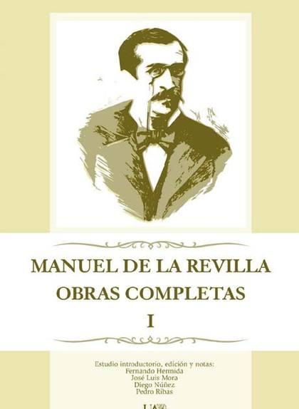 MANUEL DE LA REVILLA. OBRAS COMPLETAS. TOMO 1.