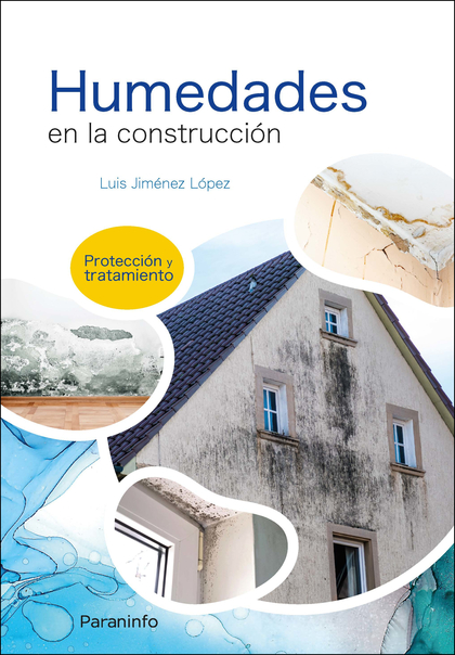 HUMEDADES EN LA CONSTRUCCIÓN. PROTECCIÓN Y TRATAMIENTO.