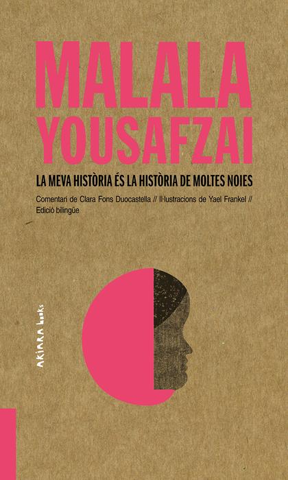 MALALA YOUSAFZAI: LA MEVA HISTÒRIA ÉS LA HISTÒRIA DE MOLTES NOIES