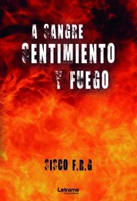 A SANGRE, SENTIMIENTO Y FUEGO