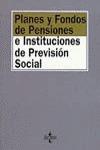 LEGISLACIÓN SOBRE PLANES Y FONDOS DE PENSIONES E INSTITUCIONES DE PREVISIÓN SOCIAL