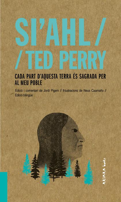 SI´AHL / TED PERRY: CADA PART D´AQUESTA TERRA ÉS SAGRADA PER AL MEU POBLE
