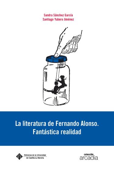 LA LITERATURA DE FERNANDO ALONSO : FANTÁSTICA REALIDAD