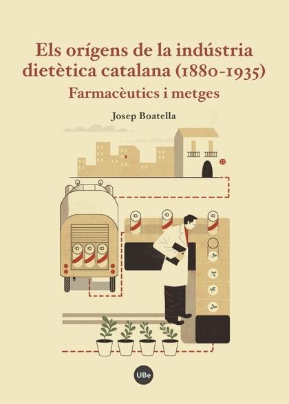 ELS ORÍGENS DE LA INDÚSTRIA DIETÈTICA CATALANA (1880-1935)                      FARMACÈUTICS I