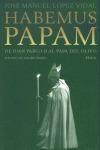 HABEMUS PAPAM: DE JUAN PABLO II AL PAPA DEL OLIVO