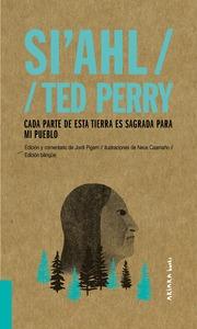 SI´AHL / TED PERRY: CADA PARTE DE ESTA TIERRA ES SAGRADA PARA MI PUEBLO