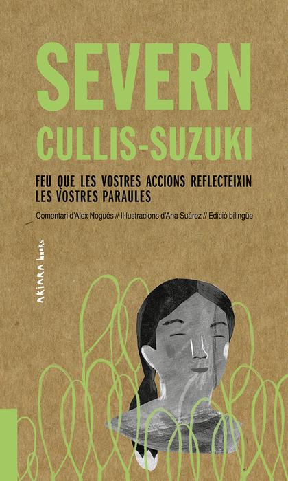 SEVERN CULLIS-SUZUKI: FEU QUE LES VOSTRES ACCIONS REFLECTEIXIN LES VOSTRES PARAU