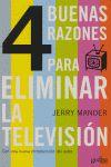 CUATRO BUENAS RAZONES PARA ELIMINAR LA TV