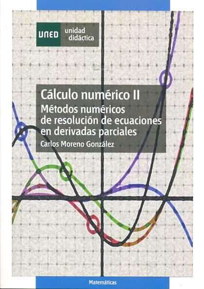 CÁLCULO NUMÉRICO II: MÉTODOS NUMÉRICOS DE RESOLUCIÓN DE ECUACIONES EN