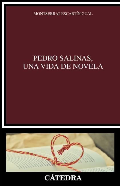 PEDRO SALINAS, UNA VIDA DE NOVELA.