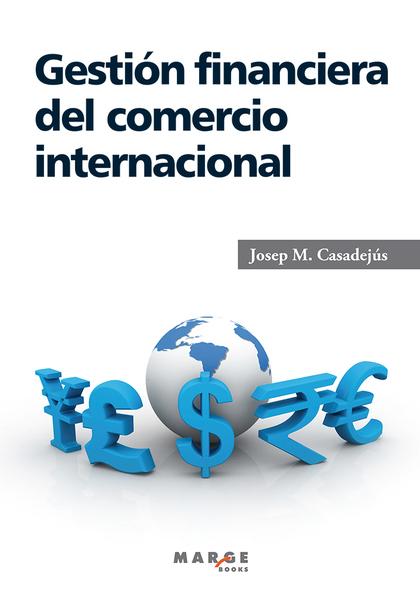 GESTIÓN FINANCIERA DEL COMERCIO INTERNACIONAL.