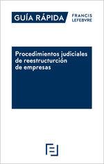 GUÍA RÁPIDA PROCEDIMIENTOS JUDICIALES DE REESTRUCTURACIÓN DE EMPRESAS           GUÍA RÁPIDA FRA