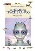 O HOME DO TRAXE BRANCO : O ACCIDENTE