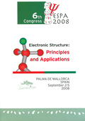 ELECTRONIC STRUCTURE PRINCIPLES AND APPLICATIONS : 6TH CONGRESS ESPA 2008. PALMA DE MALLORCA (S