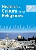 HISTORIA Y CULTURA DE LAS RELIGIONES, 3 ESO. GUÍA