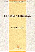 LA RÀDIO A CATALUNYA : ESTRUCTURA DEL SISTEMA RADIODIFUSOR A CATALUNYA