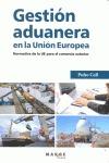 GESTIÓN ADUANERA EN LA UNIÓN EUROPEA. NORMATIVA DE LA UE PARA EL COMERCIO EXTERIOR