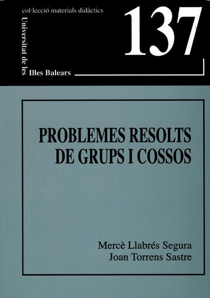 PROBLEMES RESOLTS DE GRUPS I COSSOS