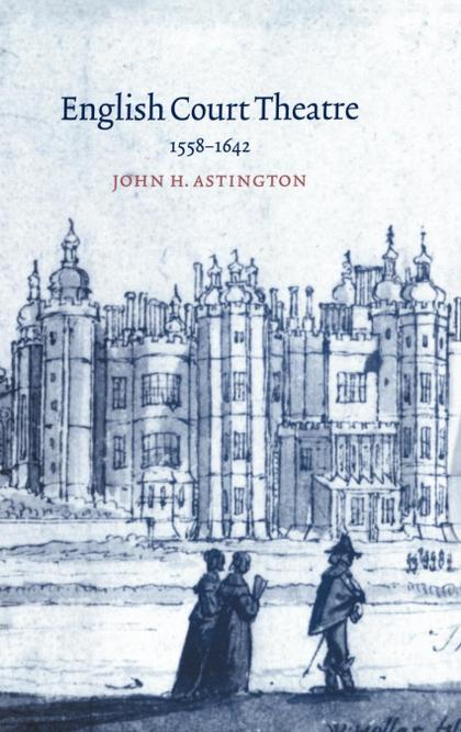 ENGLISH COURT THEATRE, 1558 1642