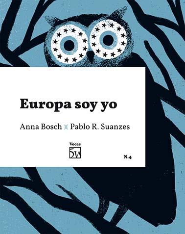 EUROPA SOY YO. CONVERSACIÓN ENTRE ANNA BOSCH Y PABLO R. SUANZES