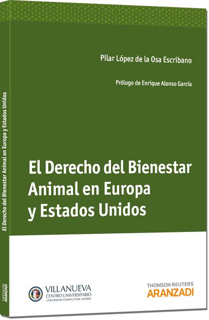 EL DERECHO DEL BIENESTAR ANIMAL EN EUROPA Y ESTADOS UNIDOS