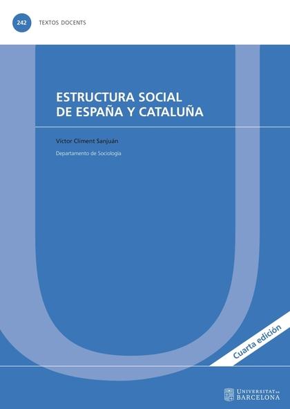 ESTRUCTURA SOCIAL DE ESPAÑA Y CATALUÑA