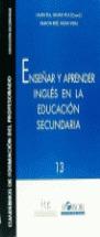 ENSEÑAR Y APRENDER INGLES EN LA EDUCACION SECUNDARIA