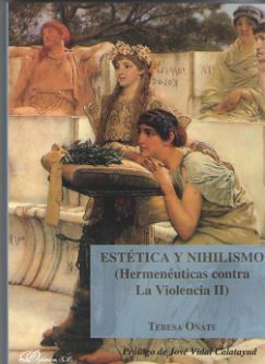 ESTÉTICA Y NIHILISMO (HERMENÉUTICAS CONTRA LA VIOLENCIA II).