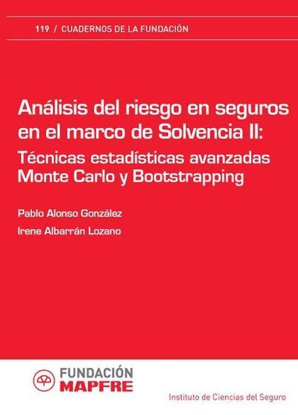 ANÁLISIS DEL RIESGO EN SEGUROS EN EL MARCO DE SOLVENCIA II : TÉCNICAS ESTADÍSTICAS AVANZADAS MO