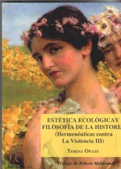 ESTÉTICA ECOLÓGICA Y FILOSOFÍA DE LA HISTORIA (HERMENÉUTICAS CONTRA LA VIOLENCIA.