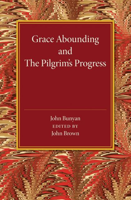 GRACE ABOUNDING AND THE PILGRIM´S PROGRESS.