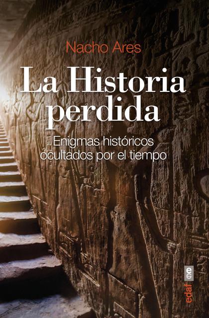LA HISTORIA PERDIDA                                                             ENIGMAS HISTÓRI