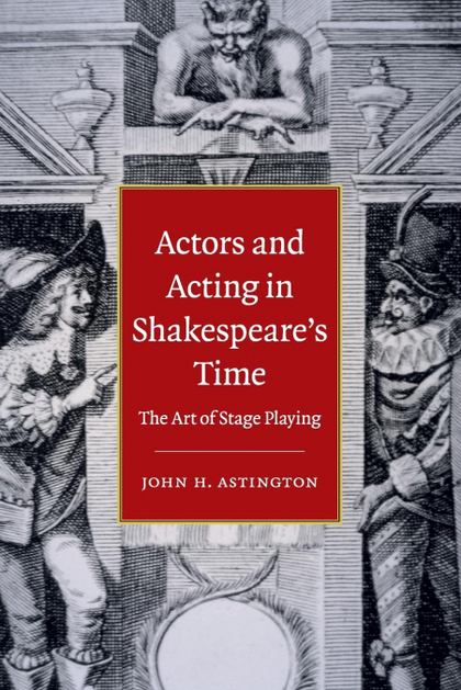 ACTORS AND ACTING IN SHAKESPEARE´S TIME