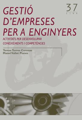 GESTIÓ D´EMPRESES PER A ENGINYERS : ACTIVITATS PER DESENVOLUPAR CONEIXEMENTS I COMPETÈNCIES