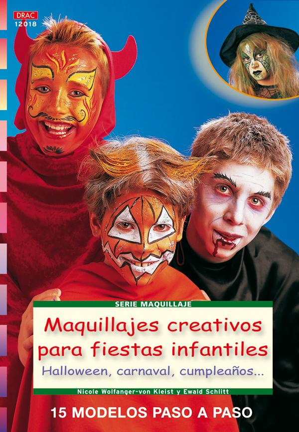 MAQUILLAJES CREATIVOS PARA FIESTAS INFANTILES : HALLOWEEN, CARNAVAL, CUMPLEAÑOS--
