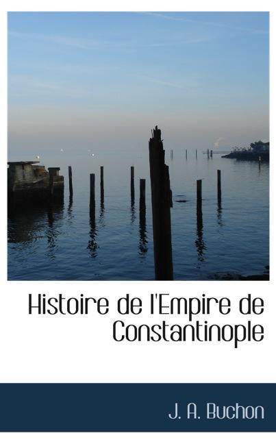 Histoire de l`Empire de Constantinople