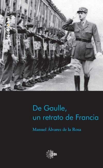 DE GAULLE, UN RETRATO DE FRANCIA