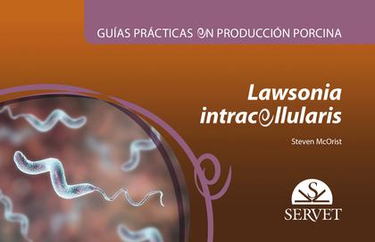 GUÍAS PRÁCTICAS EN PRODUCCIÓN PORCINA. LAWSONIA INTRACELLULARIS