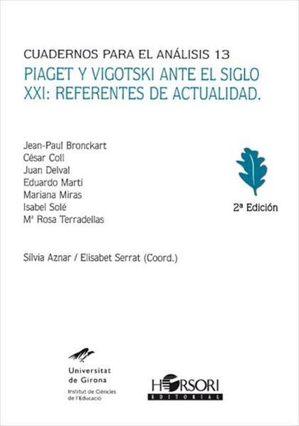 Piaget y Vigotski ante el siglo XXI: referentes de actualidad