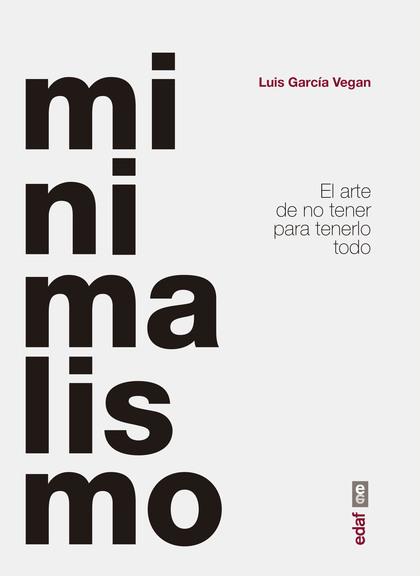 MINIMALISMO                                                                     EL ARTE DE NO T