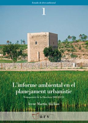 L´INFORME AMBIENTAL EN EL PLANTEJAMENT URBANÍSTIC : TRANSPOSICIÓ DE LA DIRECTIVA 2001/42/CE